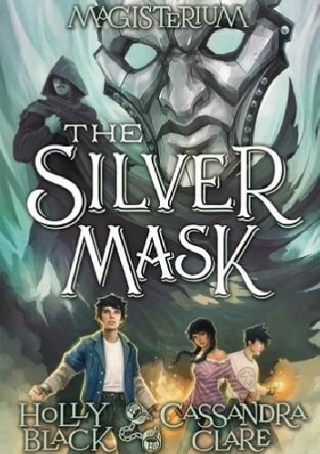 Okładka książki Magisterium IV: The Silver Mask