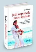 Okładka książki Jeśli naprawdę mnie kochasz. 100 pytań na temat randek, związków i czystości seksualnej