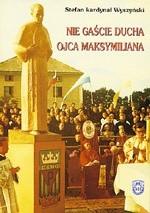 Okładka książki Nie gaście ducha Ojca Maksymiliana. Wybór przemówień i listów