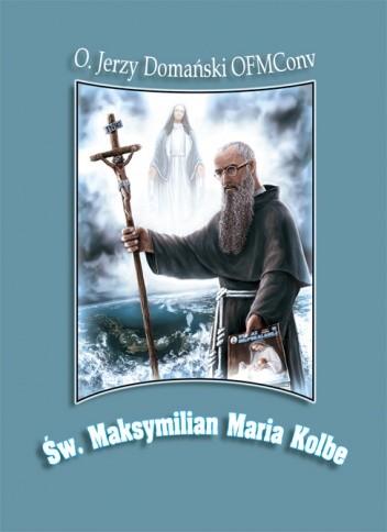 Okładka książki Św. Maksymilian Maria Kolbe