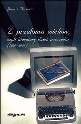 Okładka książki Z przełomu wieków, czyli literatury dzień powszedni (1990-2008)