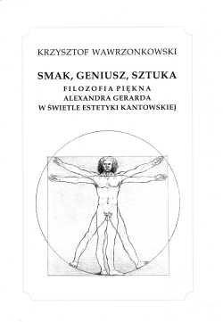 Okładka książki Smak, geniusz, sztuka. Filozofia piękna Alexandra Gerarda w świetle estetyki kantowskiej