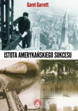 Okładka książki Istota Amerykańskiego Sukcesu