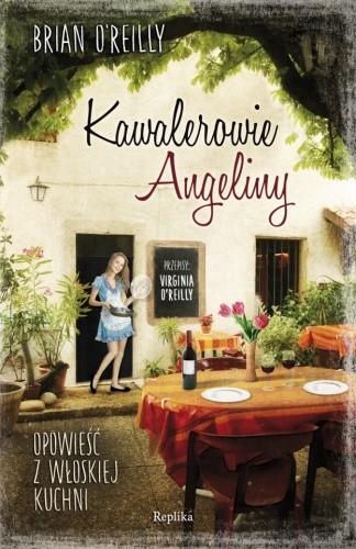 Okładka książki Kawalerowie Angeliny. Opowieść z włoskiej kuchni