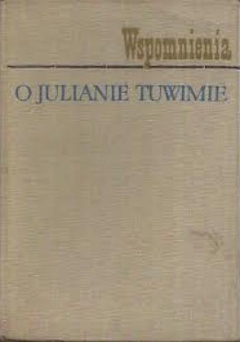 Okładka książki Wspomnienia o Julianie Tuwimie