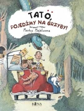 Okładka książki Tato, pojedźmy na grzyby!