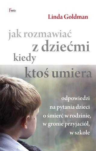 Okładka książki Jak rozmawiać z dziećmi, kiedy ktoś umiera