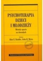 Psychoterapia dzieci i młodzieży. Metody oparte na dowodach