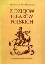 Okładka książki Z dziejów elearów polskich: Stanisław Stroynowski - lisowski zagończyk, przywódca i legislator