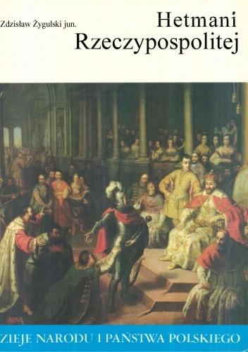 Okładka książki Hetmani Rzeczypospolitej