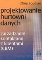 Projektowanie Hurtowni Danych. Zarządzanie Kontaktami z Klientami (CRM)