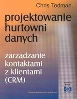 Okładka książki Projektowanie Hurtowni Danych. Zarządzanie Kontaktami z Klientami (CRM)