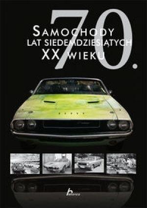 Okładka książki Samochody lat siedemdziesiątych XX wieku