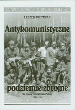 Okładka książki Antykomunistyczne podziemie zbrojne zbrojne na terenie Inspektoratu Puławy 1944-1956