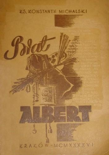Okładka książki Brat Albert. W setną rocznicę urodzin (1846-1946)