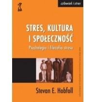 Okładka książki STRES, KULTURA I SPOŁECZNOŚĆ. Psychologia i filozofia stresu