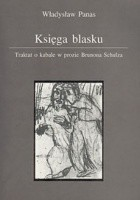 Księga blasku: Traktat o kabale w prozie Brunona Schulza