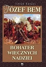 Okładka książki Józef Bem. Bohater wiecznych nadziei