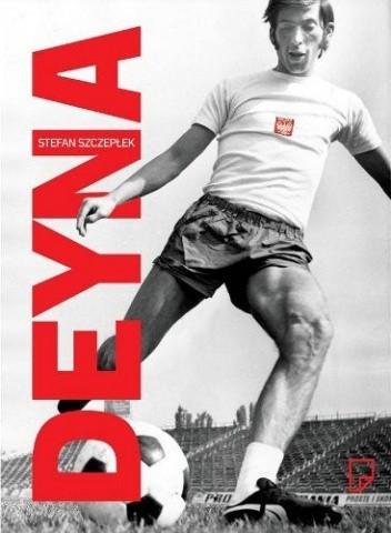 Okładka książki Deyna, Legia i tamte czasy