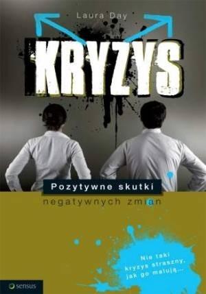 Okładka książki Kryzys. Pozytywne skutki negatywnych zmian.