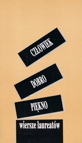 Okładka książki Człowiek - Dobro - Piękno : X Ogólnopolski Konkurs Poetycki : wiersze laureatów