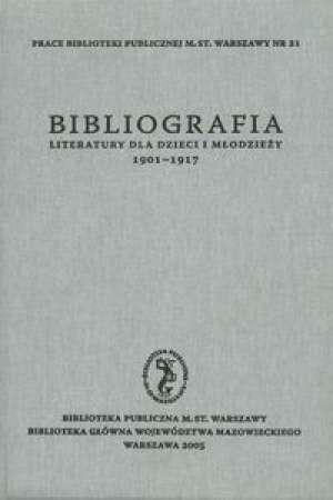 Okładka książki Bibliografia literatury dla dzieci i młodzieży 1901-1917