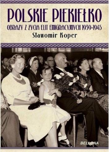 Okładka książki Polskie piekiełko. Obrazy z życia elit emigracyjnych 1939-1945