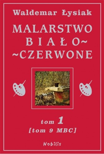Okładka książki Malarstwo Biało - Czerwone t.1 (t.9 MBC)
