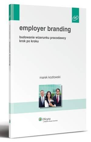 Okładka książki Employer branding. Budowanie wizerunku pracodawcy krok po kroku