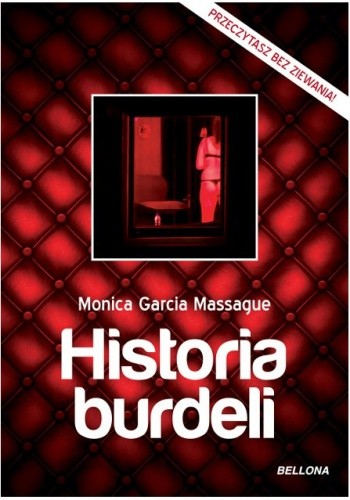 Okładka książki Historia burdeli : dzieje domów rozkoszy od starożytności do czasów współczesnych