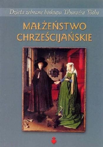 Okładka książki Małżeństwo chrześcijańskie