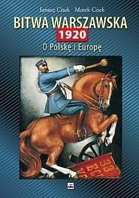 Okładka książki Bitwa Warszawska 1920. O Polskę i Europę