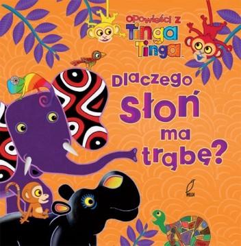 Okładka książki Dlaczego słoń ma trąbę?