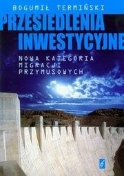 Okładka książki Przesiedlenia inwestycyjne. Nowa kategoria migracji przymusowych