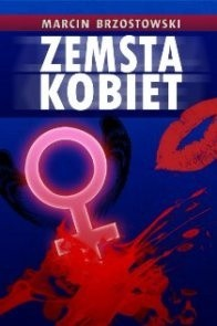 Zemsta kobiet - Marcin Brzostowski