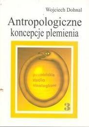 Okładka książki Antropologiczne koncepcje plemienia: studium z historii antropologii brytyjskiej
