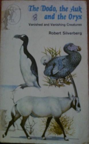 Okładka książki The Dodo, the Auk and the Oryx, Vanished and Vanishing Creatures