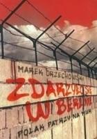 Zdarzyło się w Berlinie. Polak patrzy na mur