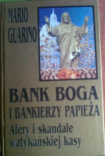 Okładka książki Bank boga i bankierzy papieża, Afery i skandale watykańskiej kasy
