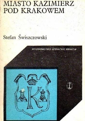 Okładka książki Miasto Kazimierz Pod Krakowem