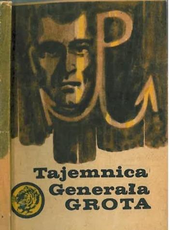 Okładka książki Tajemnica Generała Grota