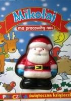 Mikołaj ma pracowitą noc