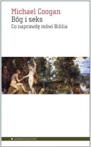 Okładka książki Bóg i seks. Co naprawdę mówi Biblia