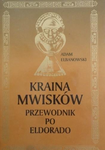 Okładka książki Kraina Mwisków, przewodnik po Eldorado