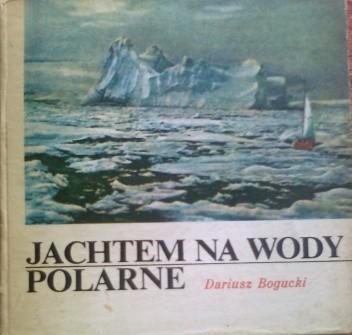 Okładka książki Jachtem na wody polarne