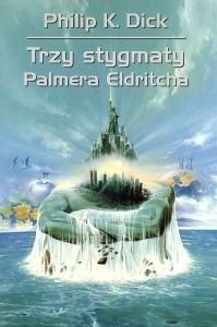 Okładka książki Trzy stygmaty Palmera Eldritcha
