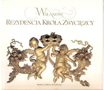 Okładka książki Wilanów. Rezydencja króla zwycięzcy