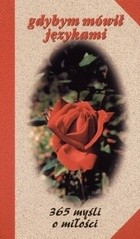 Okładka książki Gdybym mówił językami. 365 myśli o miłości