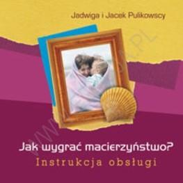 Okładka książki Jak wygrać macierzyństwo? Instrukcja obsługi