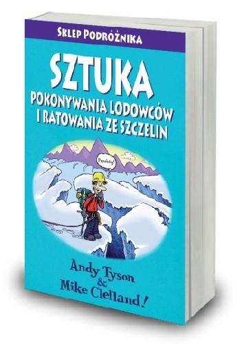 Okładka książki Sztuka pokonywania lodowców i ratowania ze szczelin